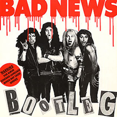 BAD-NEWS-BOOTLEG